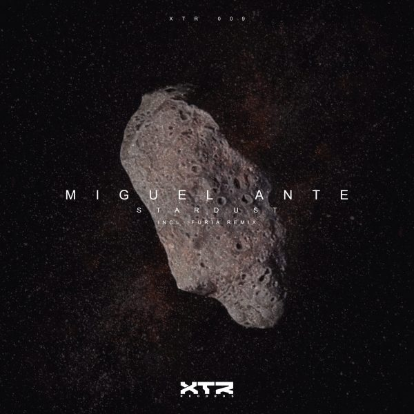 MIGUE-ANTE---STARDUST-(XTR-009)-Cover-3000X3000-OK