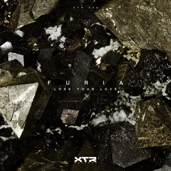 Furia - Lose Your Love - XTR 035 XTR Records