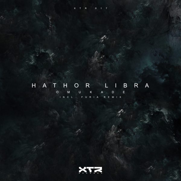 Hathor Libra - Omukade (Furia Remix) XTR Records (XTR-017) Cover Web