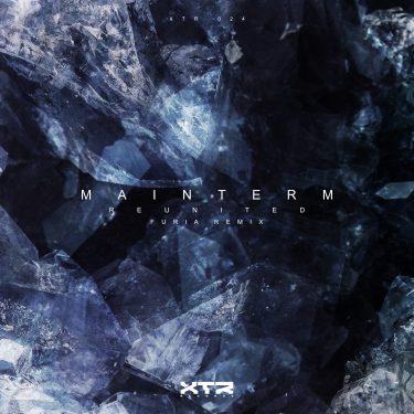 Mainterm - Reunited (Furia Remix) XTR 024-Cover